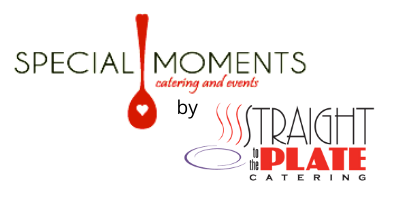 Special Moments Catering and Events a Division of Straight to the Plate Catering